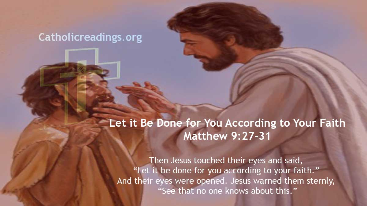 Let it Be Done for You According to Your Faith - Bible Verse of the Day