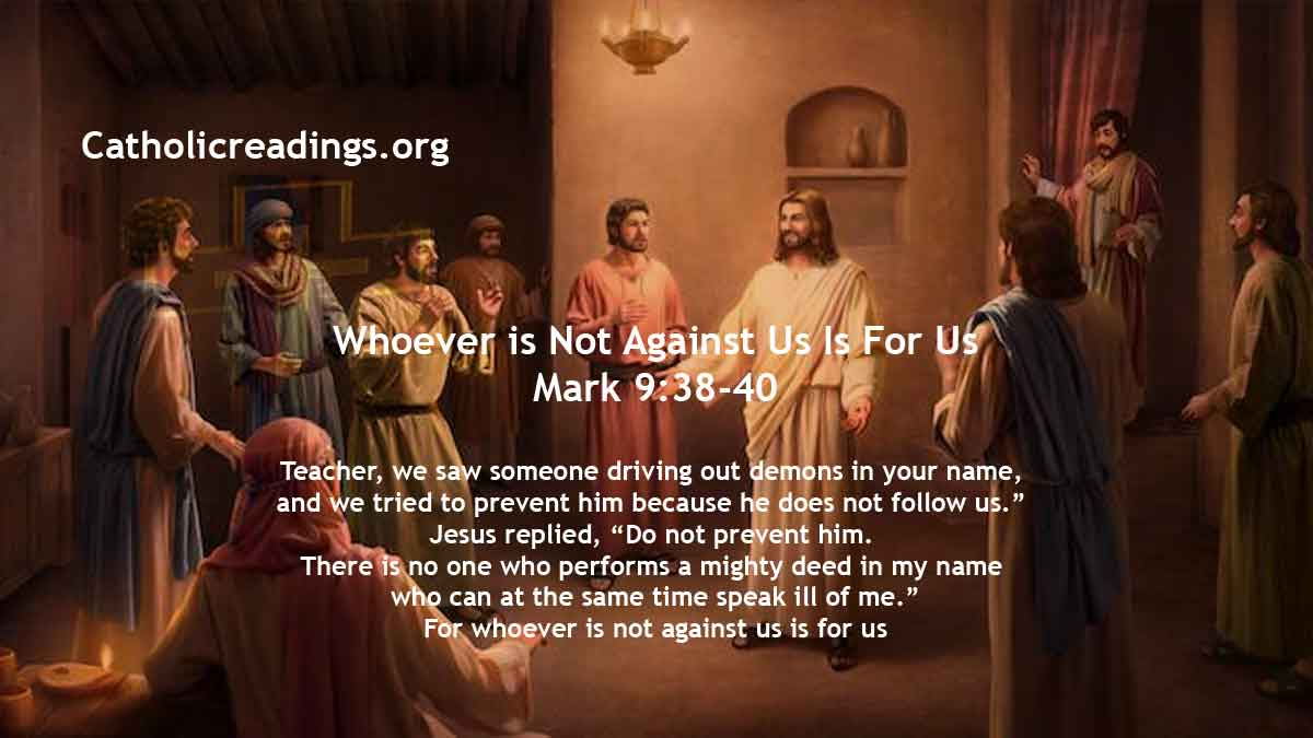 Whoever Is Not Against Us Is For Us - Mark 9:38-40 - Bible Verse of the Day