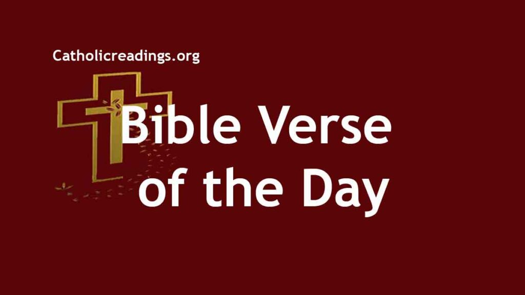 Catholic Quote of the Day - Bible verse of the Day