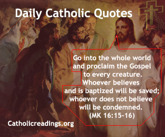 """Bible Verse of the Day - Jesus appeared to the Eleven and said to them: """"Go into the whole world and proclaim the Gospel to every creature. Whoever believes and is baptized will be saved; whoever does not believe will be condemned. These signs will accompany those who believe: in my name they will drive out demons, they will speak new languages. They will pick up serpents with their hands, and if they drink any deadly thing, it will not harm them. They will lay hands on the sick, and they will recover."""""""