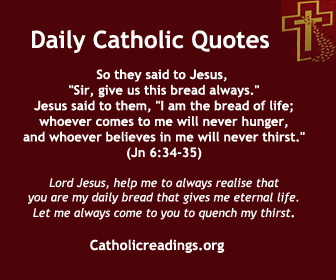 """So Jesus said to them, """"Amen, amen, I say to you, it was not Moses who gave the bread from heaven; my Father gives you the true bread from heaven. For the bread of God is that which comes down from heaven and gives life to the world."""""""