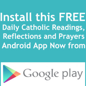 Daily Catholic Readings App Download! Install this FREE Daily Catholic Readings, Reflections and Prayers Android App Now from the Google Play Store!