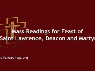 Mass Readings for Feast of Saint Lawrence, Deacon and Martyr