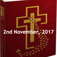 The Commemoration of All Souls Day, mass gospel today, Catholic reading for today bible, Liturgy, Reflections, Homily, history, prayer, quotes, images, facts