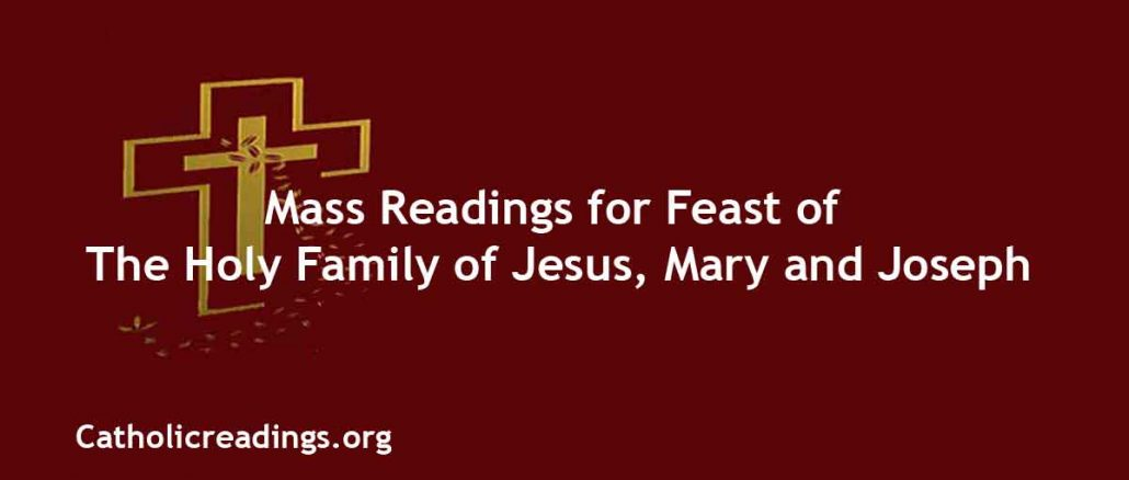 Catholic Mass Readings for Feast of The Holy Family of Jesus, Mary and Joseph