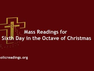 Catholic Mass Readings for Sixth Day in the Octave of Christmas
