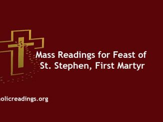 Mass Readings for Feast of St. Stephen, First Martyr