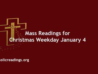 Catholic Mass Readings for Christmas Weekday January 4