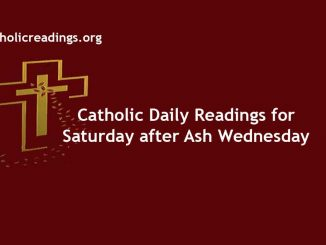 Catholic Daily Readings for Saturday after Ash Wednesday