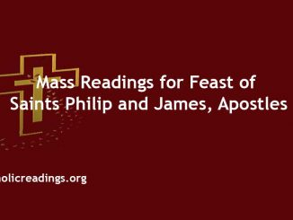 Mass Readings for Feast of Saints Philip and James, Apostles