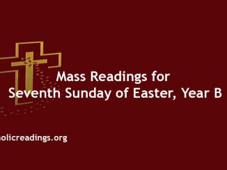 Mass Readings for Seventh Sunday of Easter, Year B