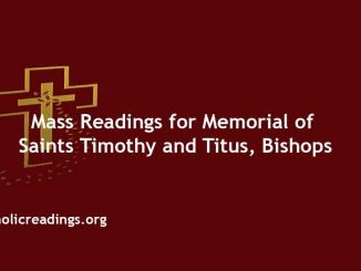 Catholic Mass Readings for Memorial of Saints Timothy and Titus Bishops