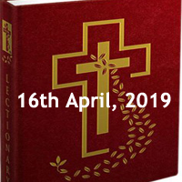 Catholic Daily Readings and Reflections for April 16 2019 - Tuesday of Holy Week - Year C