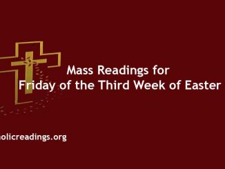 Mass Readings for Friday of the Third Week of Easter
