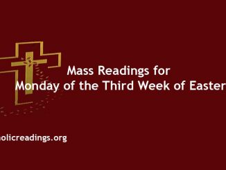 Mass Readings for Monday of the Third Week of Easter