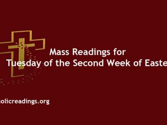 Mass Readings for Tuesday of the Second Week of Easter