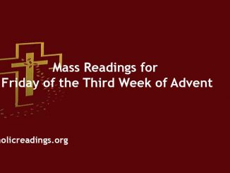 Catholic Mass Readings for Friday of the Third Week of Advent