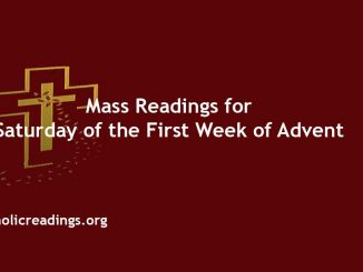 Catholic mass Readings for Saturday of the First Week of Advent