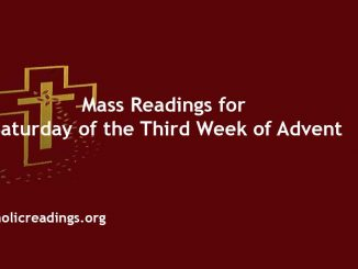 Catholic Mass Readings for Saturday of the Third Week of Advent