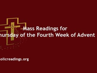 Catholic Mass Readings for Thursday of the Fourth Week of Advent