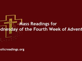 Catholic Mass Readings for Wednesday of the Fourth Week of Advent