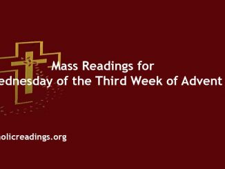 Catholic Mass Readings for Wednesday of the Third Week of Advent