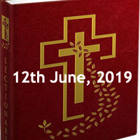 Catholic Daily Readings for 12th June 2019 - Wednesday of the Tenth Week in Ordinary Time - Year C