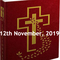 Catholic Daily Readings for 12th November 2019, Tuesday of the Thirty-second Week in Ordinary Time Year C - Daily Homily