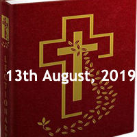 Catholic Daily Readings for 13th August 2019, Tuesday of the Nineteenth Week in Ordinary Time Year C - Daily Homily