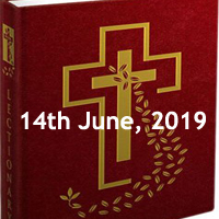 Catholic Daily Readings for 14th June 2019 - Friday of the Tenth Week in Ordinary Time - Year C