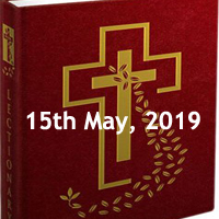 Catholic Daily Readings for 15th May 2019, Wednesday of the Fourth Week of Easter - Year C