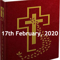 Catholic Daily Readings for 17th February 2020, Monday of the Sixth Week in Ordinary Time, Year A - Daily Homily