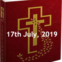 Catholic Daily Readings for 17th July 2019, Wednesday of the Fifteenth Week in Ordinary Time Year C - Daily Homily