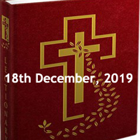 Catholic Daily Readings for 18th December 2019, Wednesday of the Third Week of Advent, Year A - Daily Homily