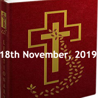 Catholic Daily Readings for 18 November 2019, Monday of the Thirty-third Week in Ordinary Time Year C - Daily Homily