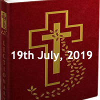 Catholic Daily Readings for 19th July 2019, Friday of the Fifteenth Week in Ordinary Time and Daily Homily - Year C