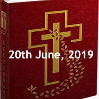 Catholic Daily Readings for 20th June 2019 - Thursday of the Eleventh Week in Ordinary Time - Year C