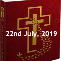 Catholic Daily Readings for 222nd July 2019, Monday of the Sixteenth Week in Ordinary Time - Year C