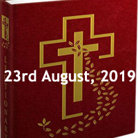 Catholic Daily Readings for 23rd August 2019, Friday of the Twentieth Week in Ordinary Time Year C - Daily Homily