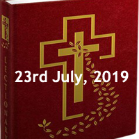 Catholic Daily Readings for 23rd July 2019, Tuesday of the Sixteenth Week in Ordinary Time - Year C