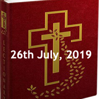 Catholic Daily Readings for 26th July 2019, Friday of the Sixteenth Week in Ordinary Time - Year C