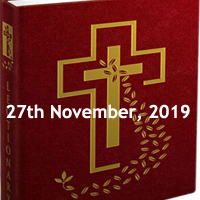 Catholic Daily Readings for 27th November 2019, Wednesday of the Thirty-fourth Week in Ordinary Time Year C - Daily Homily