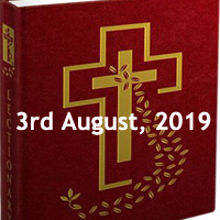 Catholic Daily Readings for 3rd August 2019, Saturday of the Seventeenth Week in Ordinary Time Year C - Daily Homily