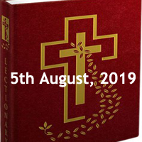 Catholic Daily Readings for 5th August 2019, Monday of the Eighteenth Week in Ordinary Time Year C - Daily Homily