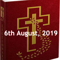 Catholic Daily Readings for 6th August 2019, Tuesday of the Eighteenth Week in Ordinary Time Year C - Daily Homily
