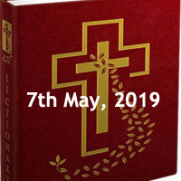 Catholic Daily Readings for 7th May 2019, Tuesday of the Third Week of Easter - Year C