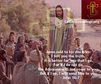 If I Do Not Go The Advocate Will Not Come To You - John 16:5-11 - Bible Verse of the Day
