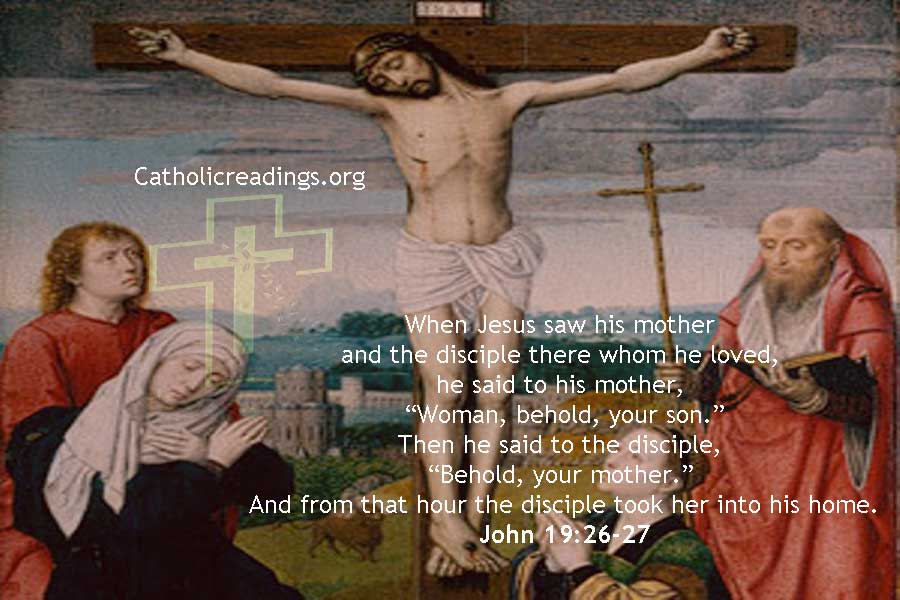 Jesus to Mary: Behold your Son - John 19:26-27 - Bible Verse of the Day