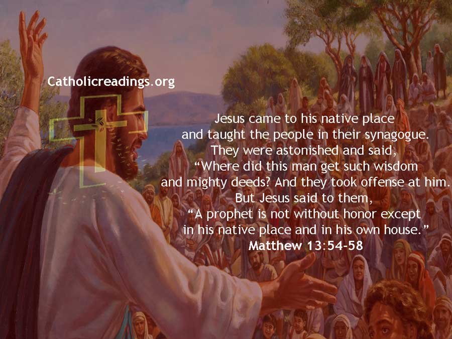 A Prophet is Not Without Honor Except in His Native Placea - Bible Verse of the Day -  Luke 4:16-30, Matthew 13:54-58, Mark 6:1-6