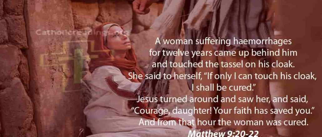 Bible Verse of the Day - Courage, Your Faith Has Saved You - Matthew 9:20-22